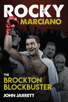 Rocky Marciano - John Jarrett