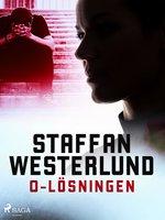 0-lösningen - Staffan Westerlund