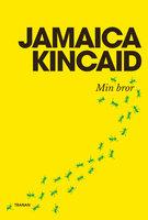Min bror - Jamaica Kincaid