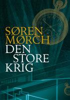 Den store krig - Søren Mørch