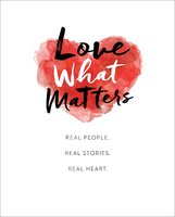 Love What Matters - LoveWhatMatters