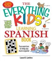 The Everything Kids' Learning Spanish Book: Fun Exercises to Help You Learn Español - Laura K Lawless