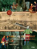 Gader og mennesker i middelalderens og renæssancens København – Inden for middelaldervolden - Hanne Fabricius
