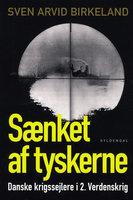 Sænket af tyskerne - Sven Arvid Birkeland