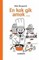 En kok gik amok - Allan Borgvardt