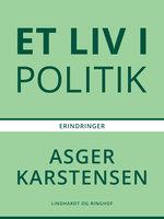 Et liv i politik - Asger Karstensen