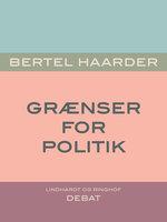 Grænser for politik - Bertel Haarder