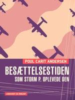 Besættelsestiden som Storm P. oplevede den - Poul Carit Andersen