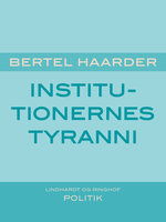 Institutionernes tyranni - Bertel Haarder