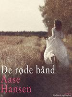 De røde bånd - Aase Hansen