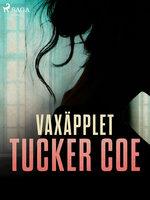 Vaxäpplet - Tucker Coe
