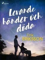 Levande händer och döda - Erik Eriksson