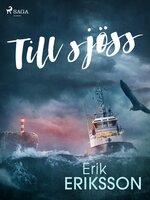 Till sjöss - Erik Eriksson