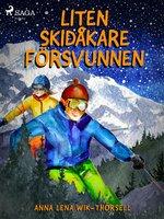 Liten skidåkare försvunnen - Anna Lena Wik Thorsell
