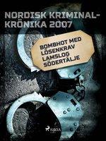 Bombhot med lösenkrav lamslog Södertälje - Diverse