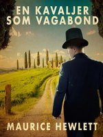 En kavaljer som vagabond - Maurice Hewlett