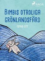 Bimbis otroliga grönlandsfärd - Estrid Ott