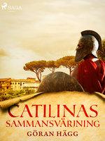 Catilinas sammansvärjning - Göran Hägg