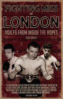 Fighting Men of London - Alex Daley