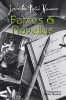 Farces & Novellas - Martin Mayhew,Janko Polić Kamov