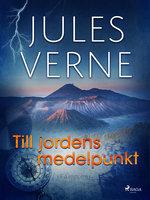 Till jordens medelpunkt - Jules Verne