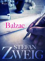 Balzac - Stefan Zweig