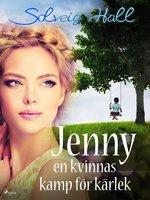 Jenny, en kvinnas kamp för sin kärlek - Solveig Hall