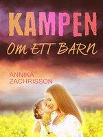 Kampen om ett barn - Annika Zachrisson