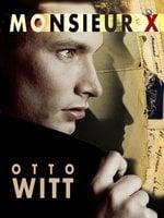 Monsieur X - Otto Witt