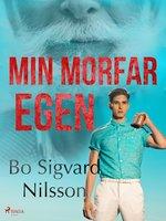 Min morfar egen - Bo Sigvard Nilsson