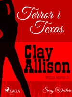 Terror i Texas - Clay Allison,William Marvin Jr