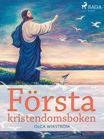 Första kristendomsboken - Olga Wikström