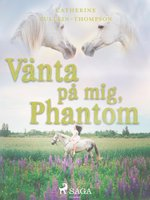 Vänta på mig, Phantom - Christine Pullein Thompson