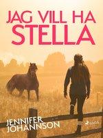 Jag vill ha Stella! - Jennifer Johansson