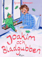 Joakim och bladgubben - Gunvor Håkansson
