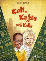 Keli, Kajsa och Kalle - Berit Härd