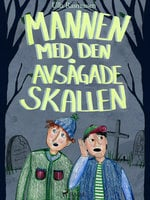 Mannen med den avsågade skallen - Ulla Rasmussen