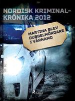 Martina blev dubbelmördare i Värnamo - Diverse