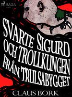 Svarte Sigurd och Trollkungen från Trulsabygget - Claus Bork