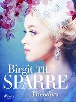Theodora - Birgit Th Sparre