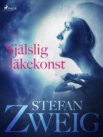 Själslig läkekonst - Stefan Zweig