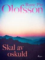 Skal av oskuld - Rune Pär Olofsson