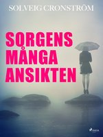 Sorgens många ansikten - Solveig Cronström