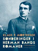 Sonderinger i Herman Bangs romaner - Klaus P. Mortensen