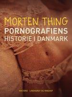 Pornografiens historie i Danmark - Morten Thing