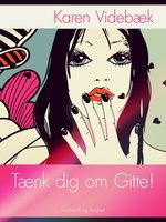 Tænk dig om Gitte! - Karen Videbæk