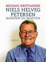 Niels Helveg Petersen. Manden og magten - Michael Kristiansen