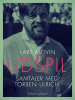 Udspil. Samtaler med Torben Ulrich - Lars Movin