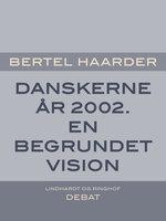 Danskerne år 2002. En begrundet vision - Bertel Haarder
