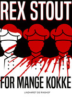 For mange kokke - Rex Stout